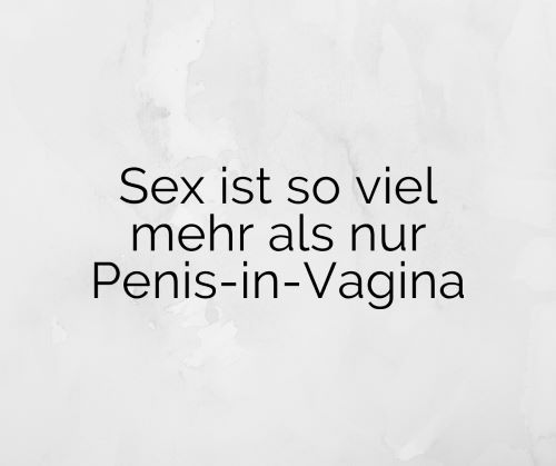 Guter Sex ist mehr als Penetration